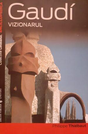 Philippe Thiebaut Gaudi vizionarul