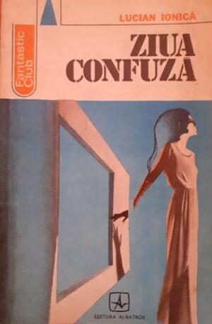 Lucian Ionica Ziua confuza