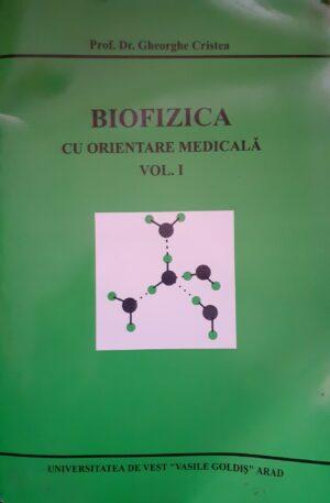 Dr. Gheorghe Cristea Biofizica cu orientare medicala, vol. 1