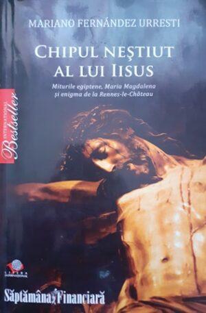 Mariano Fernandez Urresti Chipul nestiut al lui Iisus