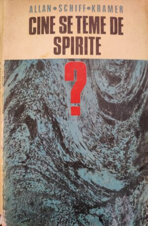 Allan, Schiff, Kramer Cine se teme de spirite?