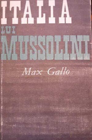 Max Gallo Italia lui Mussolini