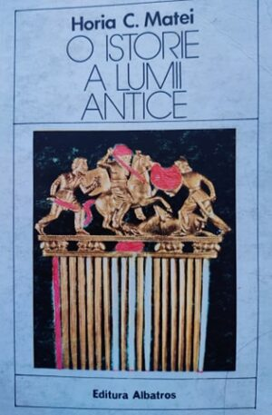 Horia C. Matei O istorie a lumii antice