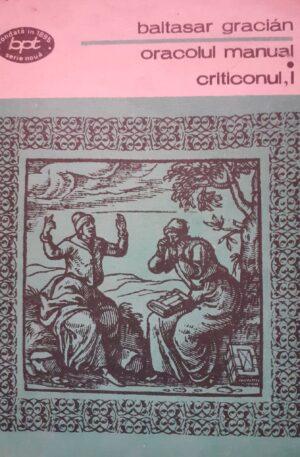 Criticonul, volumul 1. Oracolul manual si arta prudentei