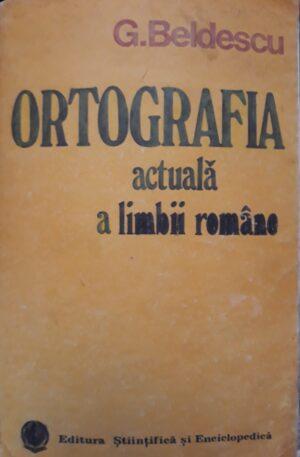 G. Beldescu Ortografia actuala a limbii romane