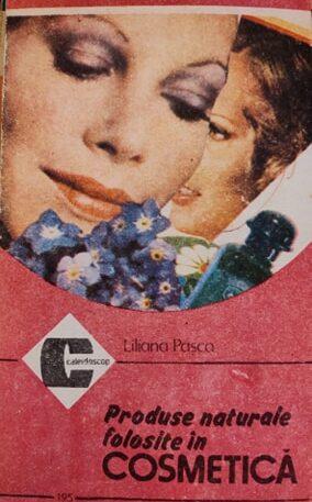 Liliana Pasca Produse naturale folosite in cosmetica