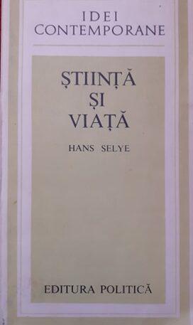 Hans Selye Stiinta si viata