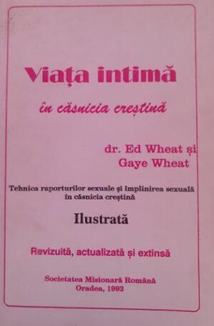Ed Wheat, Gaye Wheat Viata intima in casnicia crestina