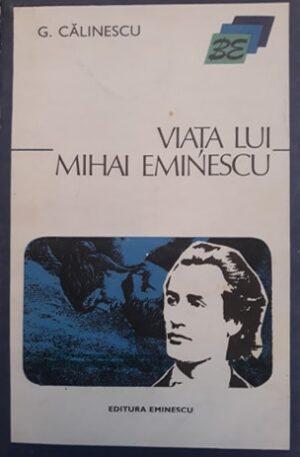 George Calinescu Viata lui Mihai Eminescu