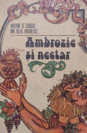 Avram D. Tudosie, Ion Alex Anghelus Ambrozie si nectar