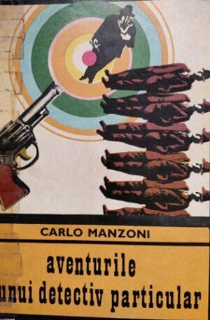 Carlo Manzoni Aventurile unui detectiv particular