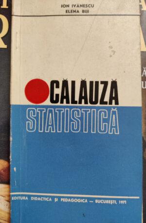 Ion Ivanescu, Elena Biji Calauza statistica