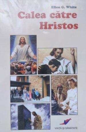 Ellen G. White Calea catre Hristos