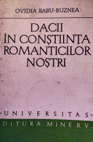 Ovidia Babu-Buznea Dacii in constiinta romanticilor nostri