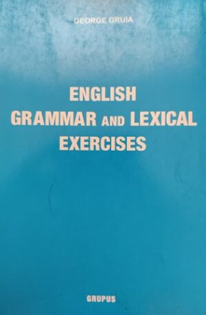 George Gruia English grammar and lexical exercises