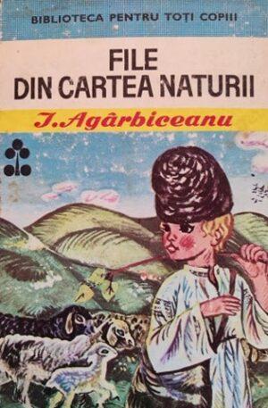 I. Agarbiceanu File din cartea naturii