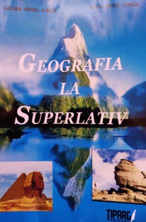 Lucian Irinel Ilinca, Iulia Anca Ilinca Geografia la superlativ