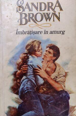 Sandra Brown Imbratisare in amurg