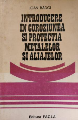 Introducere in coroziunea si protectia metalelor si aliajelor