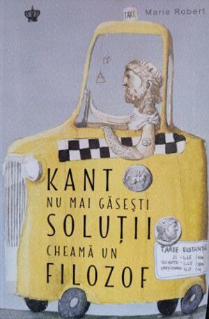 Marie Robert Kant nu mai gasesti solutii, cheama un filozof