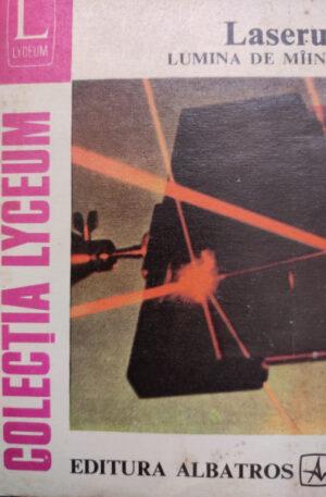 Doru C. A. Dutu Laserul. Lumina de maine