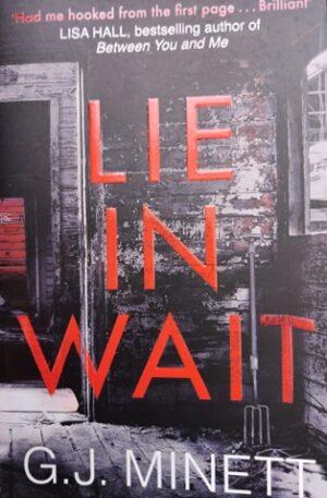 G. J. Minett Lie in wait