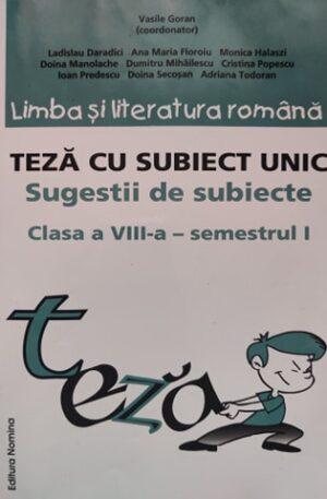 Limba si literatura romana. Teza cu subiect unic, sugestii de subiecte - clasa a VIII-a, semestrul I