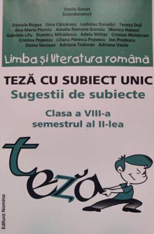 Limba si literatura romana. Teza cu subiect unic, sugestii de subiecte - clasa a VIII-a, semestrul II