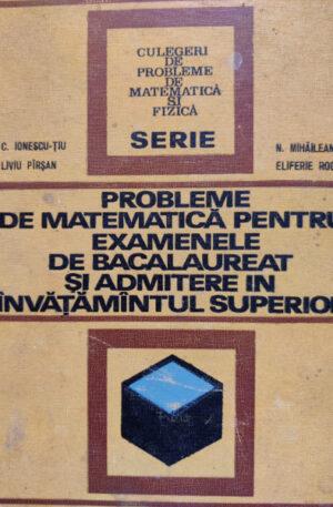 Probleme de matematica pentru examenele de bacalaureat si admitere in invatamantul superior