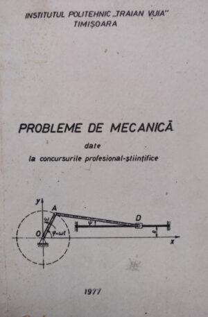 Probleme de mecanica date la concursurile profesional-stiintifice