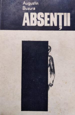 Augustin Buzura Absentii