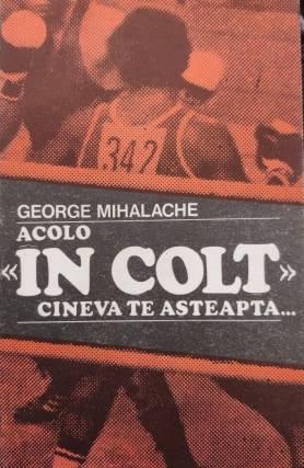 George Mihalache Acolo, in colt, cineva te asteapta