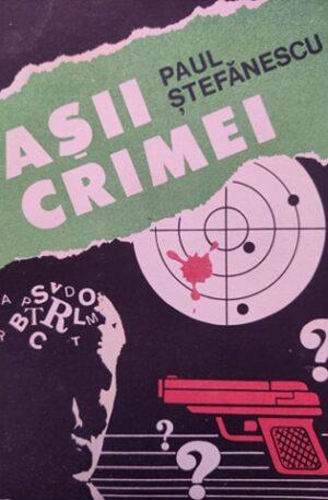 Paul Stefanescu Asii crimei