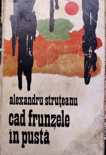 Alexandru Struteanu Cad frunzele in pusta