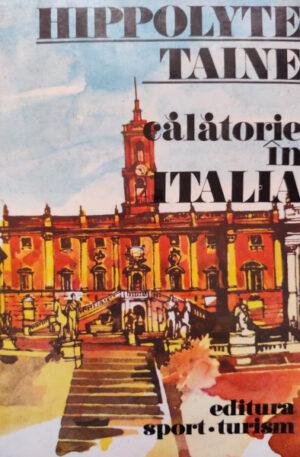 Hippolyte Taine Calatorie in Italia