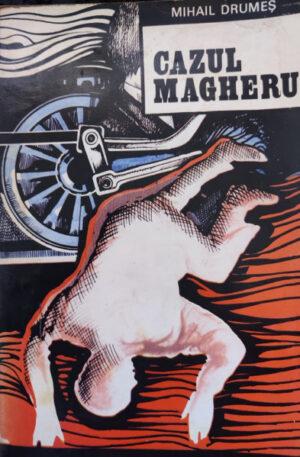Mihail Drumes Cazul Magheru