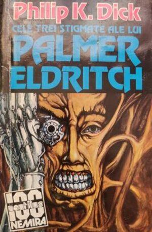 Philip K. Dick Cele trei stigmate ale lui Palmer Eldritch