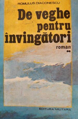 Romulus Diaconescu De veghe pentru invingatori