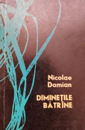 Nicolae Damian Diminetile batrane
