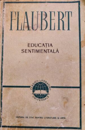 Gustave Flaubert Educatia sentimentala