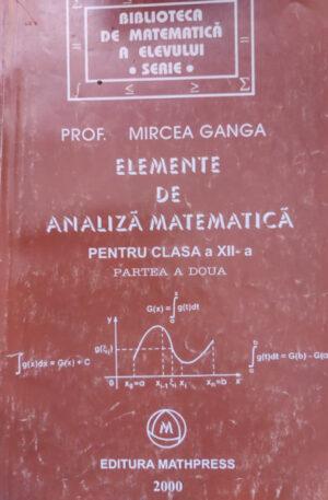 Elemente de analiza matematica pentru clasa a XII-a, partea a doua