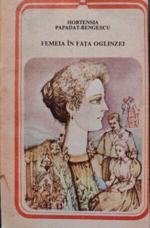 Hortensia Papadat-Bengescu Femeia in fata oglinzei