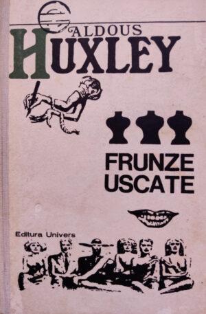 Aldous Huxley Frunze uscate