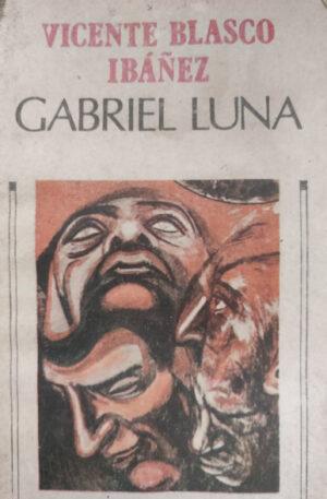 Vicente Blasco Ibanez Gabriel Luna