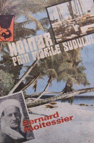 Bernard Moitessier Hoinar prin marile sudului