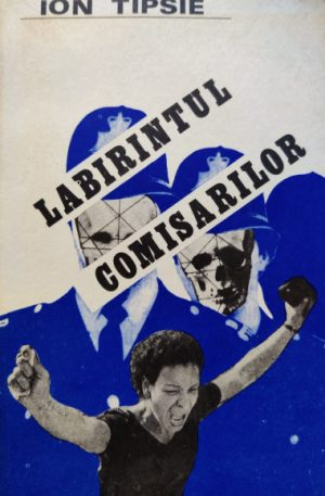 Ion Tipsie Labirintul comisarilor