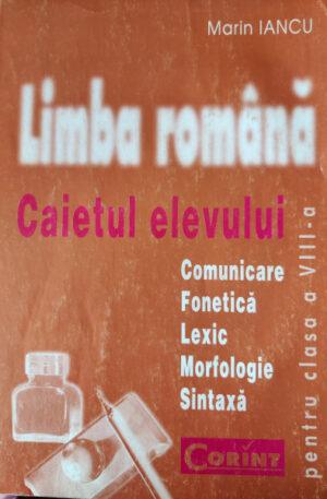 literatura romana. caietul elevului pentru clasa a VIII-a comunicare. fonetica