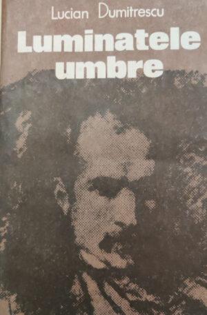 Lucian Dumitrescu Luminatele umbre