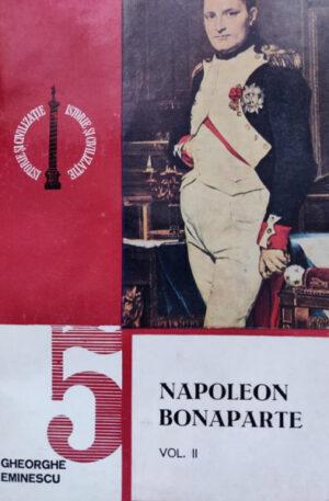 Gheorghe Eminescu Napoleon Bonaparte, vol. 2