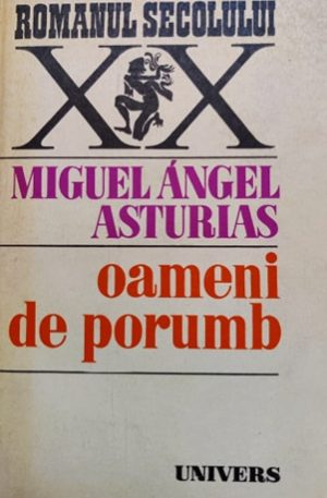 Miguel Angel Asturias Oameni de porumb